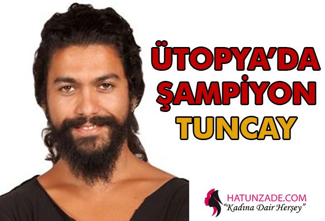 utopya-sampiyon-tuncay