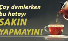 Yanlış Demlenen Çay Kanser Yapıyor