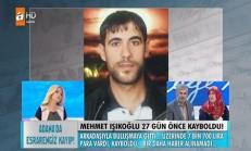 Müge Anlı ile Tatlı Sert İzle 17 Şubat 2016 – Mehmet Işıkoğlu Nerede? Öldürüldü mü ?