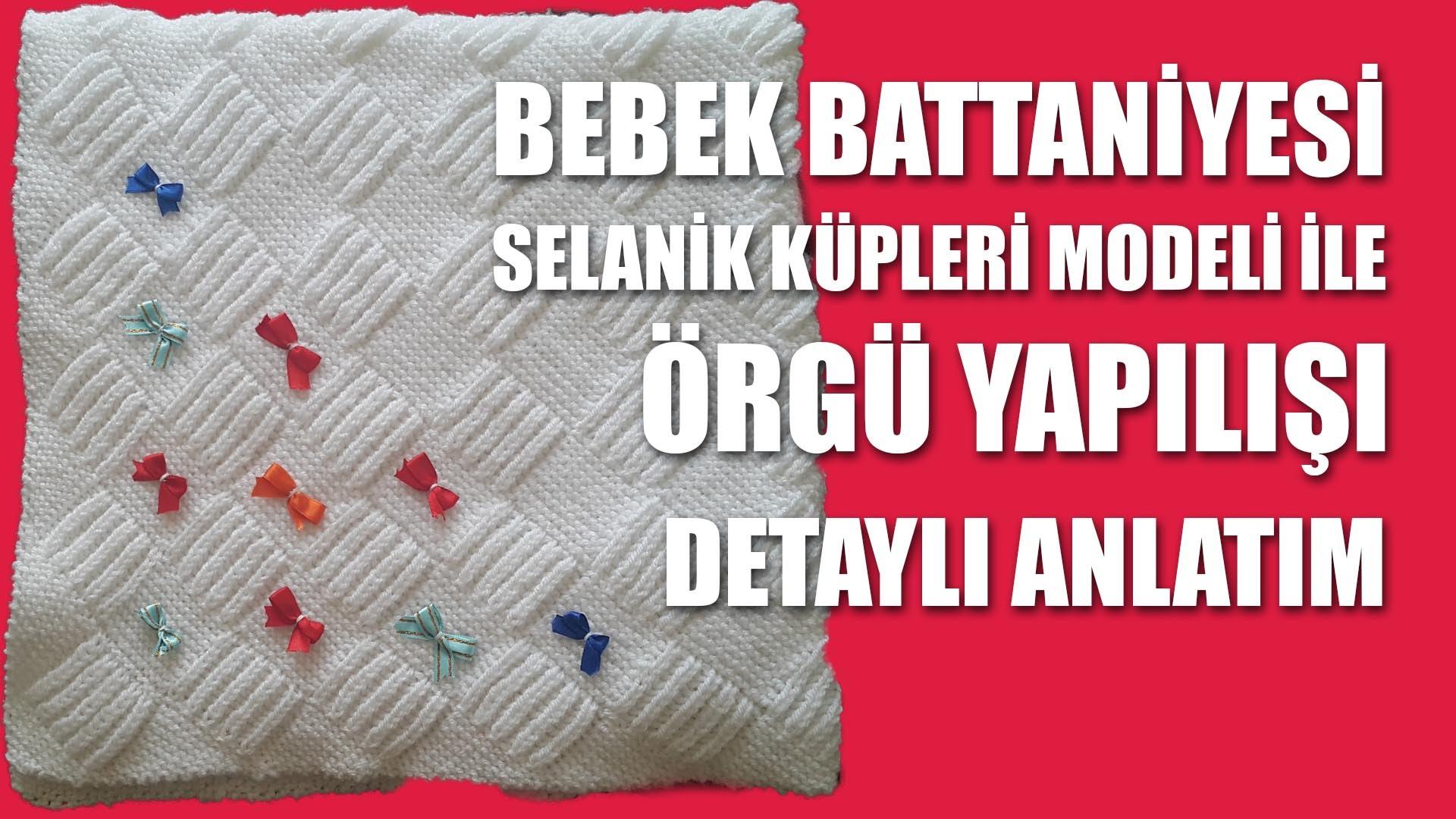 Küp Selanik Bebek Battaniyesi Modeli