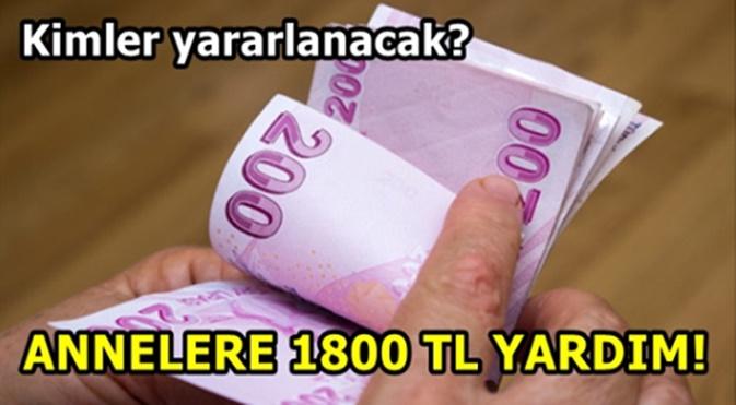 Devletten Annelere 1800 lira Maaş Desteği