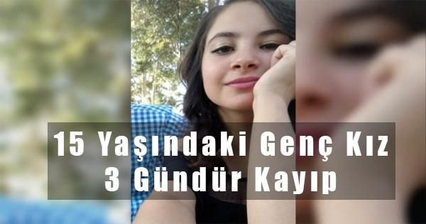 15 Yaşındaki Ayşe 3 Gündür Kayıp