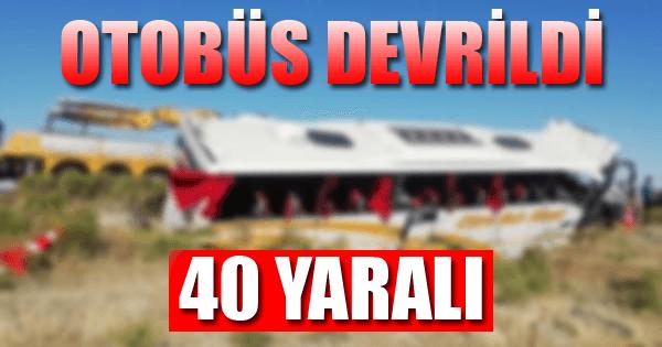 Yolcu Otobüsü Devrildi: 40 Yaralı!