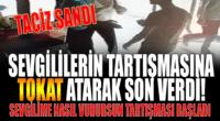 """Sokakta Tartışan Çifte Tokat Attı! """"Taciz Sandım"""""""