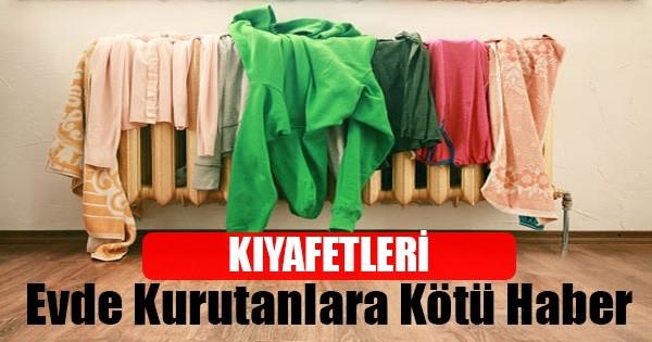 Çamaşırları İçeride Kurutanlara Kötü Haber !