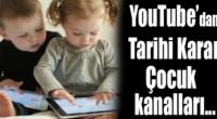 Youtube Çocuk Kanallarını...