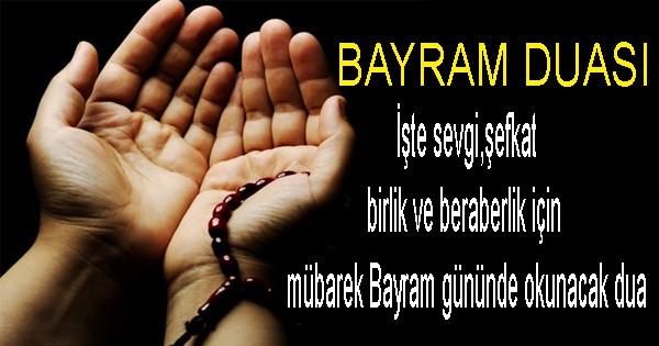 Bayramda Sizi Huzur İçerisinde Tutacak Bayram Duası