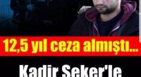 KADIR ŞEKER DAVASINDA GELİŞME